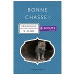 BONNE CHASSE! - Louveteaux 2012